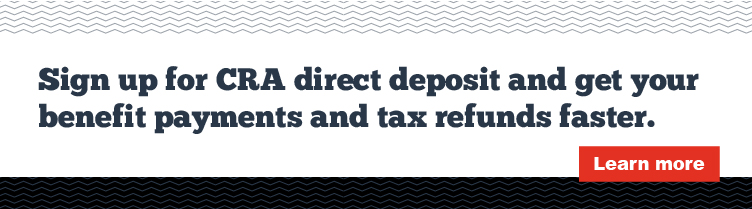 Sign up for CRA Direct Deposit